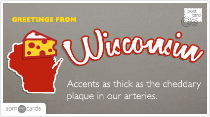 Accents as thick as the cheddary plaque in our arteries.