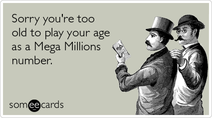 Sorry you're too old to play your age as a Mega Millions number