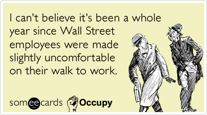 I can't believe it's been a whole year since Wall Street employees were made slightly uncomfortable on their walk to work.