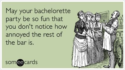 //cdn.someecards.com/someecards/filestorage/bachelorette-party-bar-annoying-women-wedding-ecards-someecards.png
