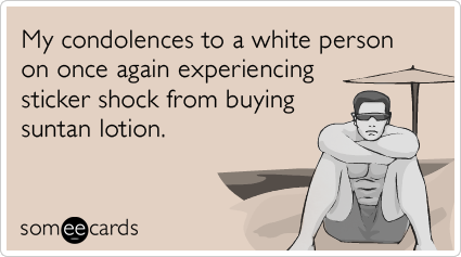 //cdn.someecards.com/someecards/filestorage/beach-white-people-suntan-lotion-expensive-seasonal-ecards-someecards.png