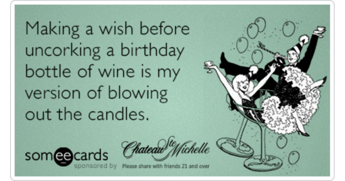 Chateau Ste Michelle Birthday Wine Drink Funny Ecard – Birthday Some E Cards