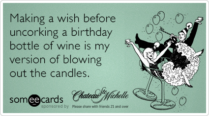 Funny Someecards : Chateau ste michelle birthday wine drink funny ecard my chateau ecard