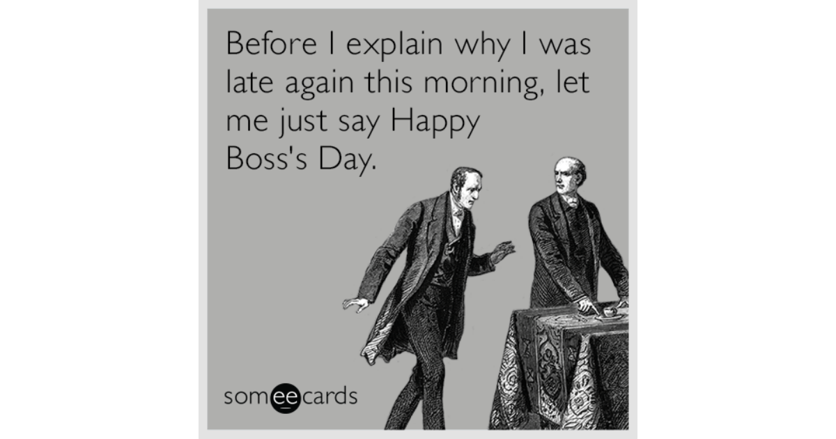 Before I explain why I was late again this morning, let me ...