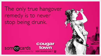 The only true hangover remedy is to never stop being drunk.