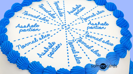 Cake Card: Normal Slice Versus Asshole Portion