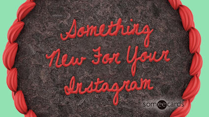 Cake card: Something new for your Instagram.