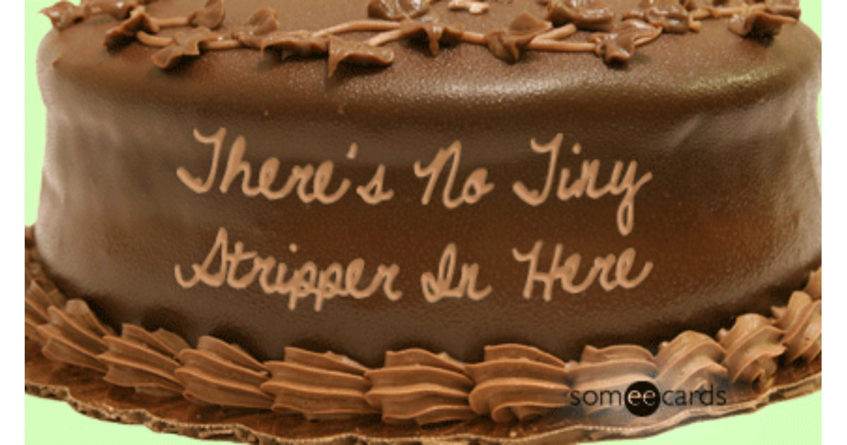 No Tiny Stripper Cake Funny Ecard Birthday Ecard