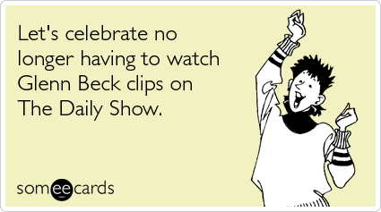 Let's celebrate no longer having to watch Glenn Beck clips on The Daily Show