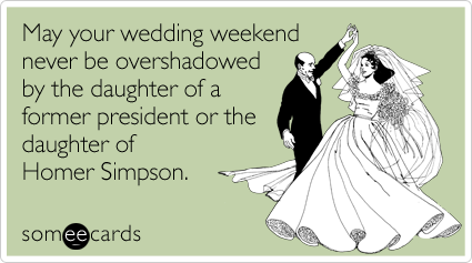 Nuptial wishes for anyone besides Chelsea Clinton and Lisa Simpson.
