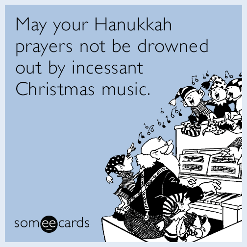 may your hanukkah prayers not be drowned out by incessant christmas music random card - Funny Hanukkah Cards