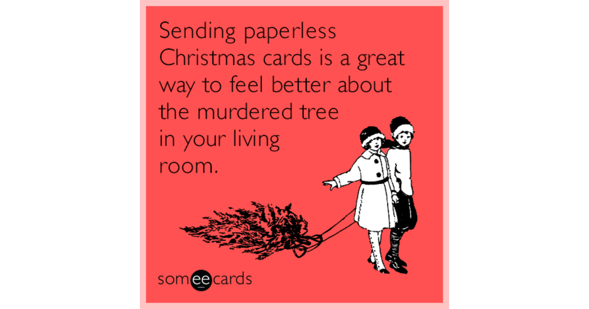 Sending paperless Christmas cards is a great way to feel better ...