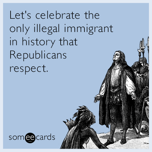 Let's celebrate the only illegal immigrant in history that Republicans respect.