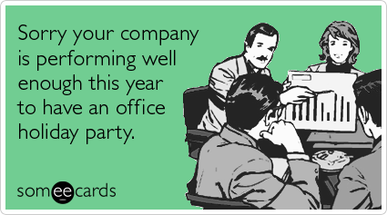 Funny Someecards : Office holiday party company success funny ecard holiday parties ecard