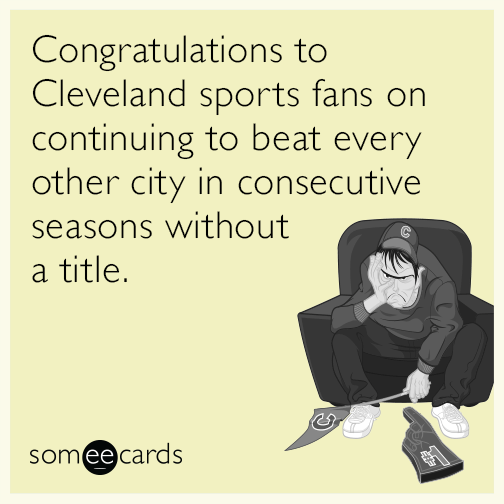 Congratulations to Cleveland sports fans on continuing to beat every other city in consecutive seasons without a title.