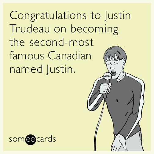 Congratulations to Justin Trudeau on becoming the second-most famous Canadian named Justin.