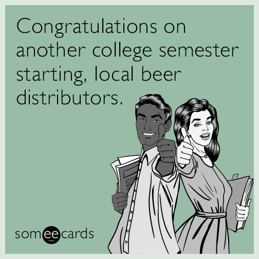 Congratulations on another college semester starting, local beer distributors.