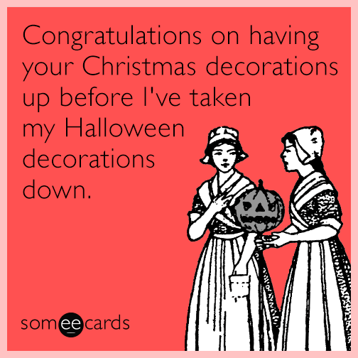 Congratulations On Having Your Christmas Decorations Up