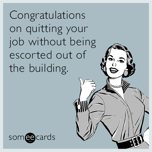 Enjoy the 10 best ecards of the week because you know you've mentally checked out of work already.