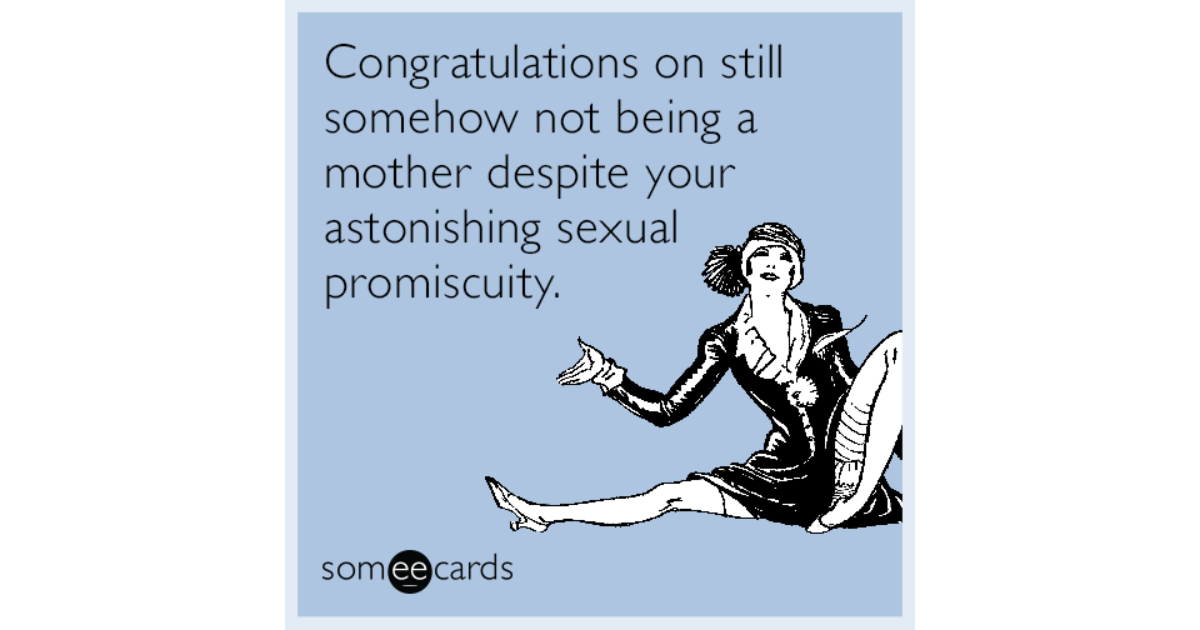 Funny mothers day memes ecards someecards congratulations on still somehow not being a mother despite your astonishing sexual promiscuity altavistaventures Gallery