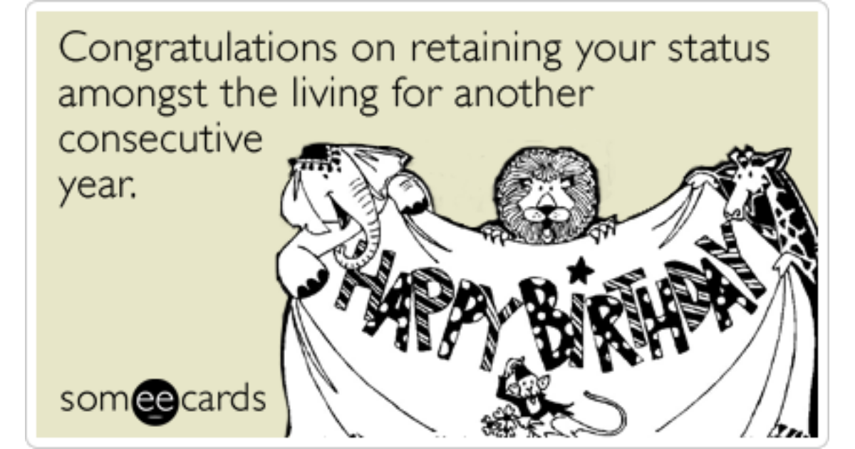 Congratulation Living Birthday Funny Ecard – E Card Birthday Funny
