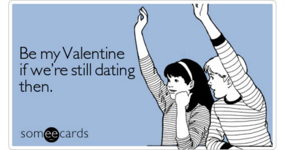 Be My Valentine If Were Still Dating Then – Be My Valentine Funny Cards