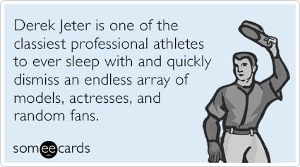 Derek Jeter is one of the classiest professional athletes to ever sleep with and quickly dismiss an endless array of models, actresses, and random fans.