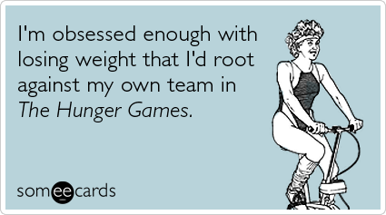 Diet Weight Loss Hunger Games Suzanne Collins Funny Ecard Confession Ecard