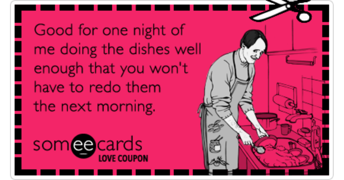 Love Coupon Good For One Night Of Me Doing The Dishes
