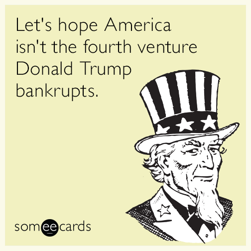 Lets Hope America Isnt The Fourth Venture Donald Trump Bankrupts