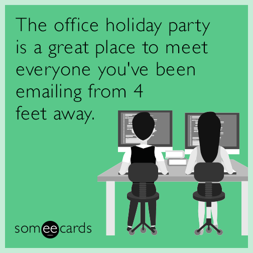 The office holiday party is a great place to meet everyone you've been emailing from 10 feet away.