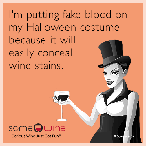 I'm putting fake blood on my Halloween costume because it will easily conceal wine stains.