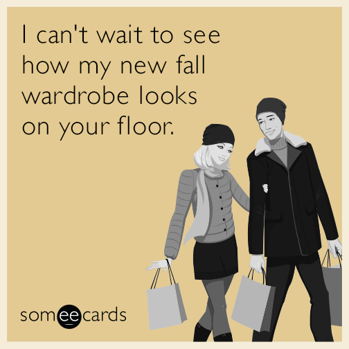 I can't wait to see how my new fall wardrobe looks on your floor.