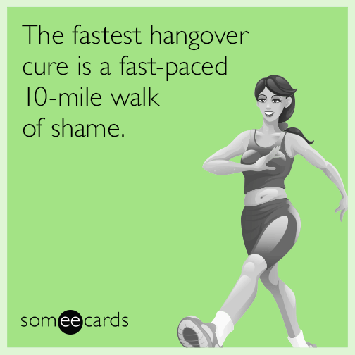 The fastest hangover cure is a fast-paced 10-mile walk of shame.
