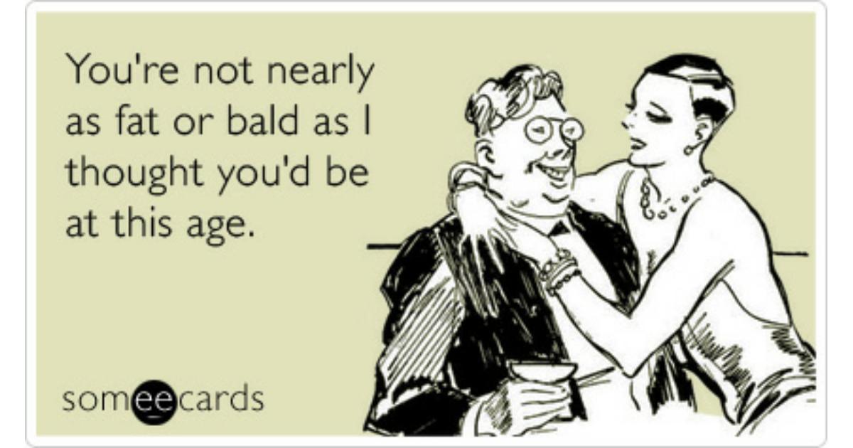 fat bald old age birthday ecard