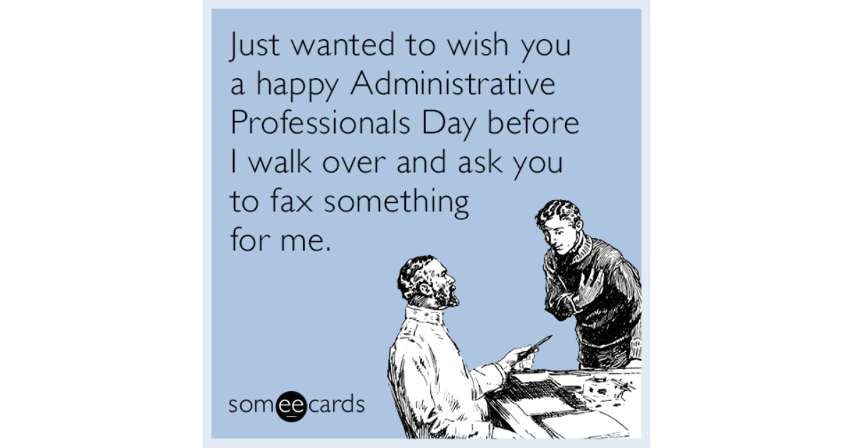 Happy administrative professional day 16554 holding everything just wanted to wish you a happy administrative professionals day before i walk over and ask m4hsunfo
