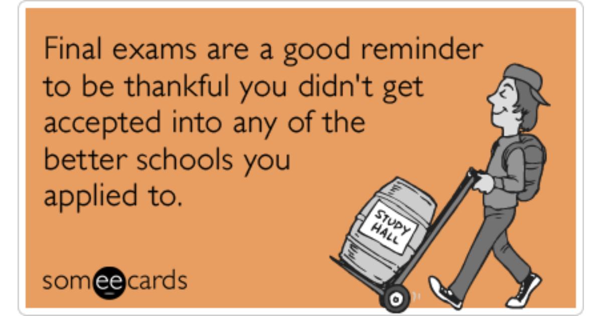 Finals Quotes Simple College Finals Encouragement Funny Ecards  Someecards School
