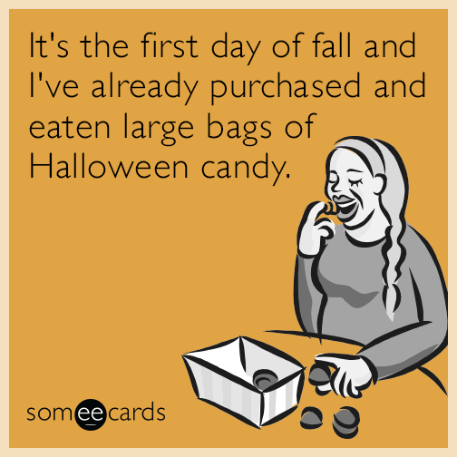 It's the first day of fall and I've already purchased and eaten large bags of Halloween candy.
