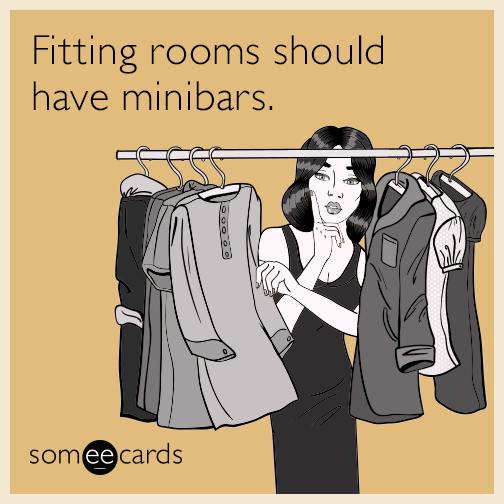 Fitting rooms should have minibars