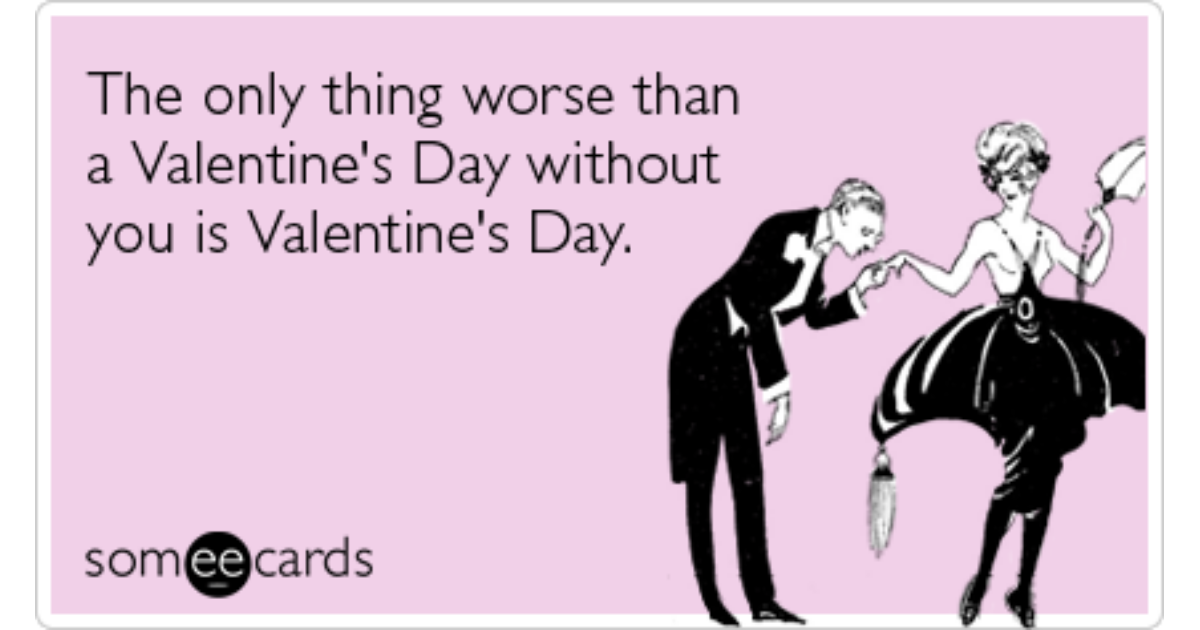 Flirting Love Relationships Hate Valentines Day Funny Ecard | Valentineu0027s  Day Ecard
