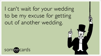 //cdn.someecards.com/someecards/filestorage/friends-marriage-excuse-wedding-ecards-someecards.png