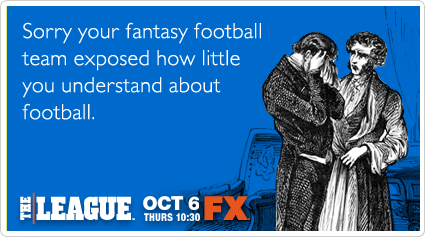 Sorry your fantasy football team exposed how little you know about football