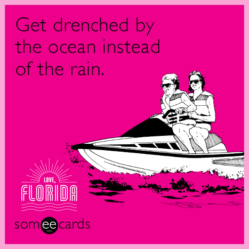 Get drenched by the ocean instead of the rain.