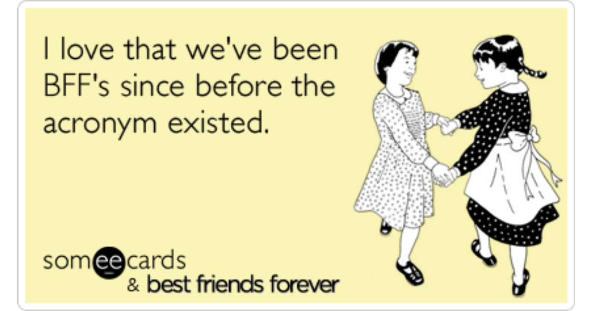 BFF Ecards Free BFF Cards Funny BFF Greeting Cards At Someecards – Free Electronic Birthday Cards Funny