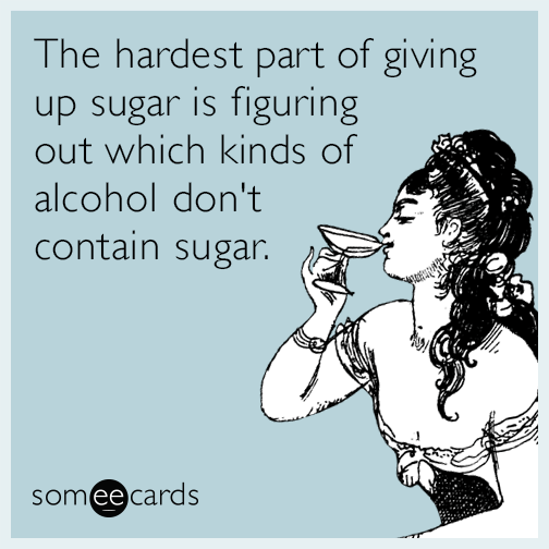 //cdn.someecards.com/someecards/filestorage/giving-up-sugar-alcohol-drinking-funny-ecard-P8y.png