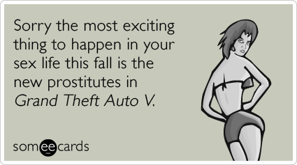 Sorry the most exciting thing to happen in your sex life this fall is the new prostitutes in Grand Theft Auto V.