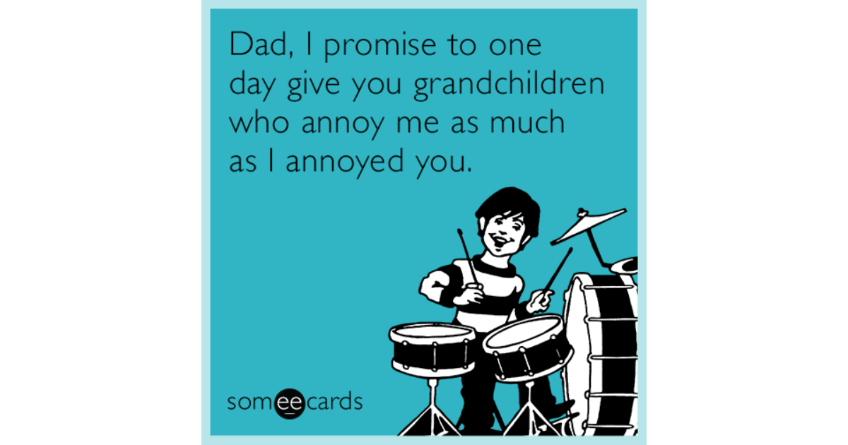 Funny Birthday Ecards For Son Dad I Promise To One Day Give You Grandchildren Who