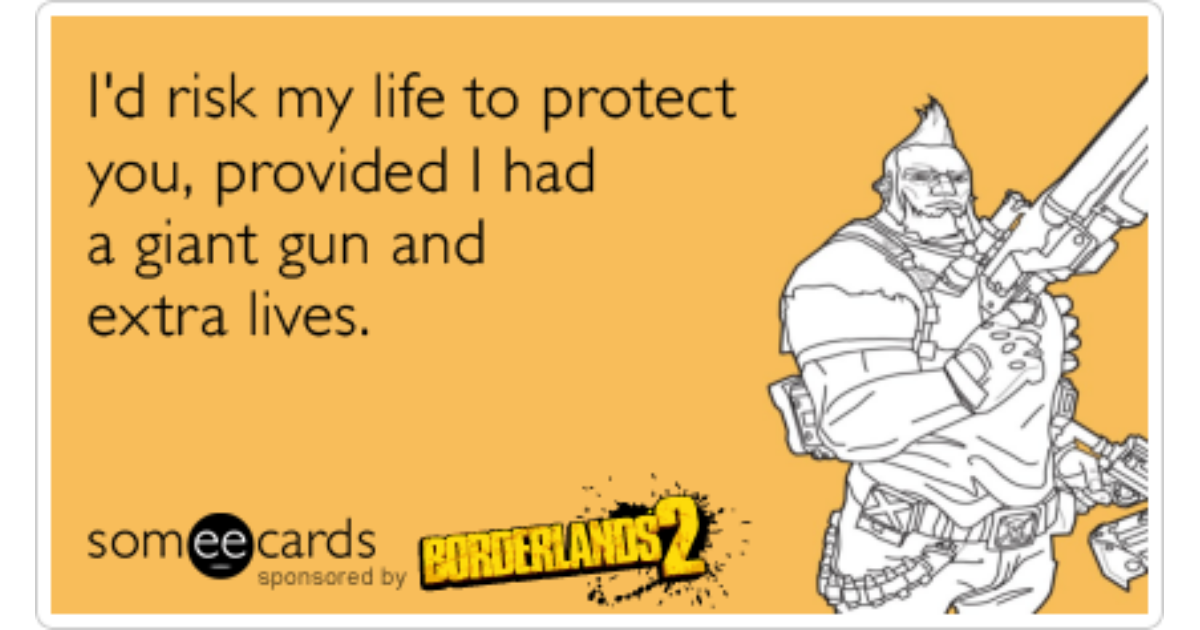 Flirting Gun Video Games Borderlands 2 Funny Ecard Borderlands 2 Ecard