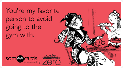 Funny Someecards : Gym workout friends lazy vitamin water zero funny ecard