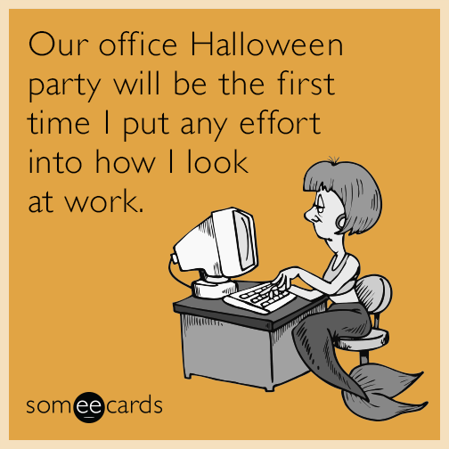 our office halloween party will be the first time i put any effort into how i - Halloween Party At Work